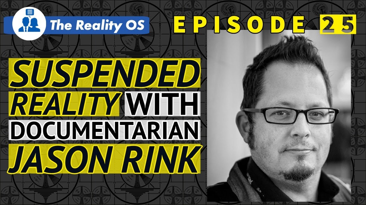 Suspended Reality with Documentarian Jason Rink