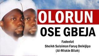 OLOHUN OSEGBEJA -  Fadeelat Sheikh Sulaimon Faruq Onikijipa Al Miskin Bilah
