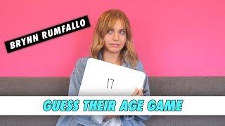 BRYNN RUMFALLO || GUESS THEIR AGE GAME