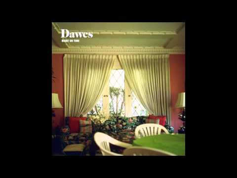 Dawes - Right On Time