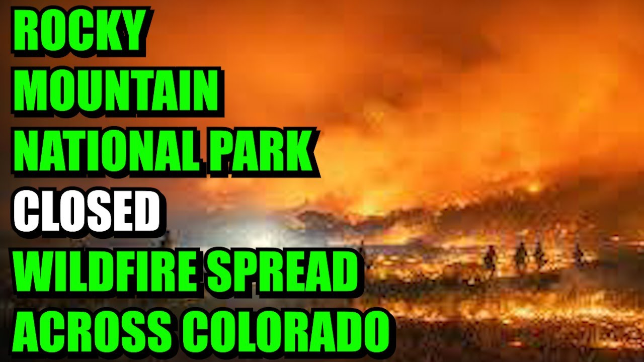 Colorado Fire Grows By Over 100000 Acres In 1 Day, Hits Rocky ...
