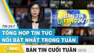 Tổng hợp tin tức Việt Nam nổi bật nhất trong tuần | Bản tin cuối tuần ngày 9/8/2020 | FBNC
