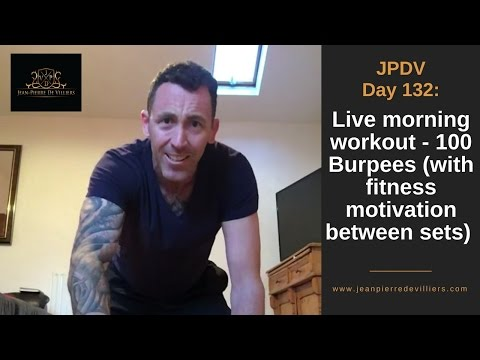 JPDV Day 132: Live morning workout - 100 Burpees (with fitness motivation between sets)