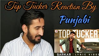 Punjabi React to Top Tucker|Sarkar|Thalapathy Vijay | A .R. Rahman | A.R Murugadoss|Being Punjabi|