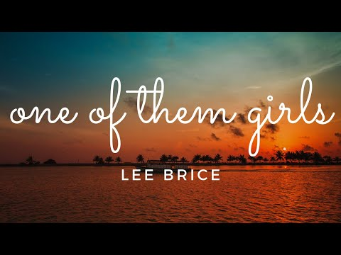 Lee Brice - One of Them Girls (Official Lyrics)