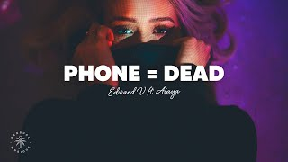 Edward V - Phone = Dead (Lyrics) ft. Aiaya