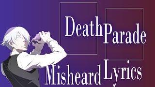 More than Misheard Anime Lyrics - Death Parade Opening 【60FPS】