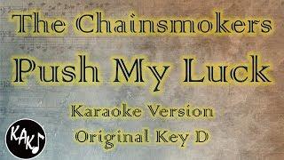 Push My Luck Karaoke - The Chainsmokers Instrumental Original Higher Lower Female Key
