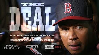 The Deal: Alex Rodriguez To The Boston Red Sox