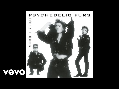 The Psychedelic Furs - Midnight to Midnight (Audio)
