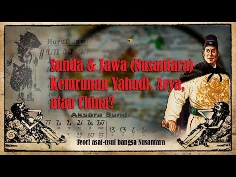 Sunda & Jawa (Nusantara) Keturunan Yahudi, Arya, Atau China? | Asal-usul Bangsa Nusntara