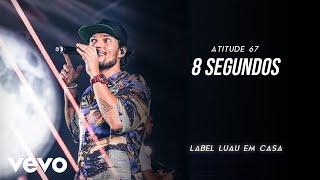 Baixar Atitude 67 - 8 Segundos (Ao Vivo Em São Paulo / 2019)