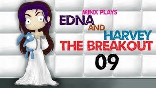 Minx Plays | Edna & Harvey: The Breakout | 09