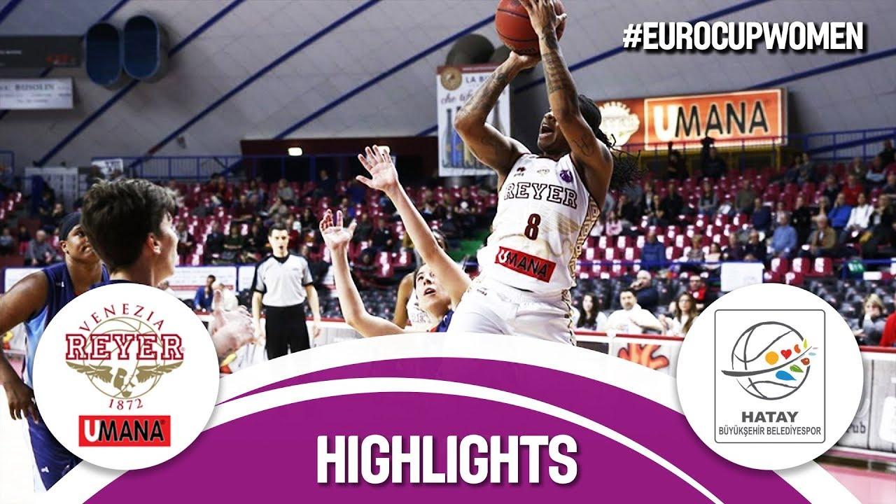 Reyer Venezia (ITA) v Hatay BB (TUR) - Semi-Finals - Highlights - EuroCup Women 2017-18