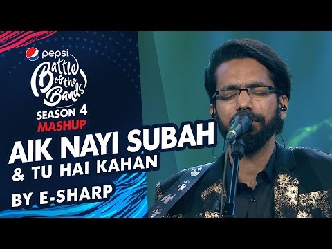 e-sharp-|-aik-nayi-subah-&-tu-hai-kahan-|-episode-6-|-pepsi-battle-of-the-bands-|-season-4