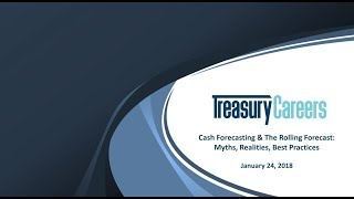 Cash Forecasting   The Rolling Forecast  Myths, Realities, Best Practices