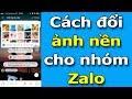 Hướng dẫn tạo ảnh nền cho nhóm Zalo (Group Zalo) mới nhất