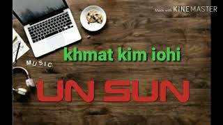 UN SUN (Sohra) khmat Kim iohi UN SUN MUSIC GROUP