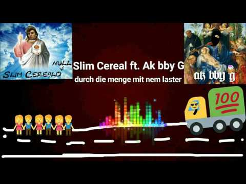 Slim Cereal ft. Ak bby G - durch die Menge mit nem Laster (Beat by Jayback)