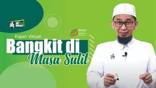 Download Mp3  Kajian Virtual  Bangkit Di Masa Sulit - Ustadz Adi Hidayat