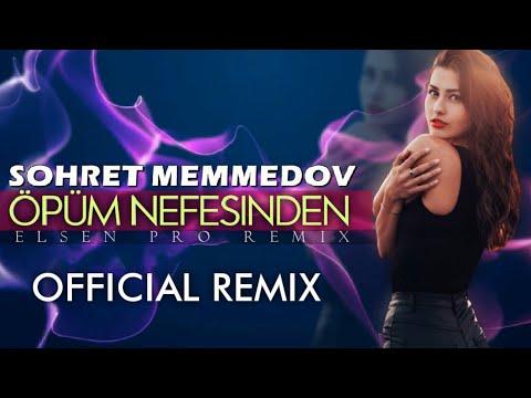 Elsen Pro Şöhret Memmedov - Öpüm Nefesinden Remix