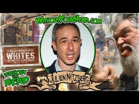 Julien Nitzberg director of The Wild and Wonderful Whites of West Virginia interview