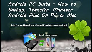 Android PC Suite - How to Transfer, Backup, Restore, Manage Android Files