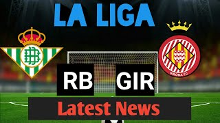 Real Betis vs Girona | Football match | RB vs GIR dream11 | La Liga| CUP | Lineups | winning team