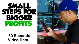 SMALL STEPS TO BIG PROFITS   60 SECOND TRADING TIPS   EPISODE 001