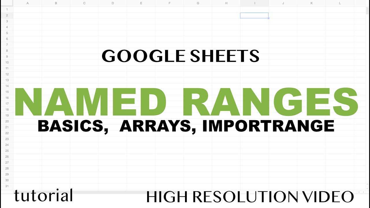 Google Sheets - Named Ranges, Dynamic Updates, with IMPORTRANGE, Other  Sheets, Arrays - Tutorial