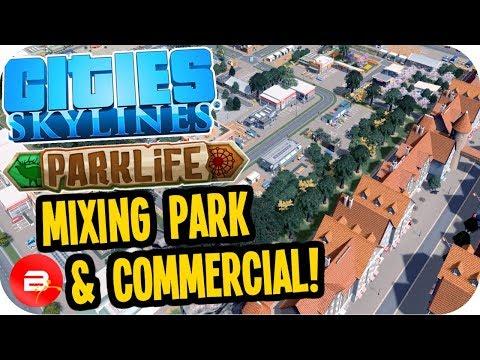 Cities Skylines Parklife - Mixing Parks & Commercial! #6 Cities Skylines Parklife DLC