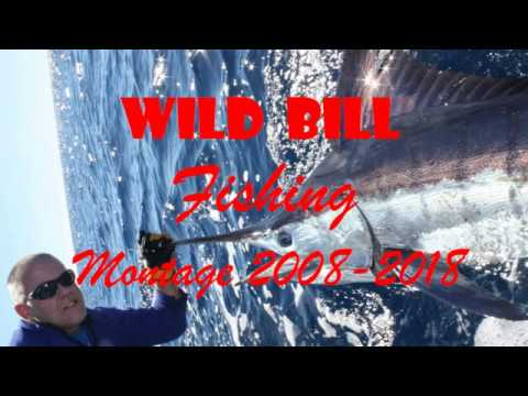 Wild Bill Fishing Montage 2008 - 2018