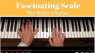 Jazz Improvisation, Fascinating Scale: The Super Locrian