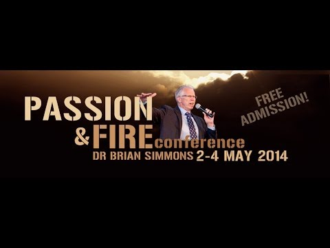 Passion and Fire 2014 - Dr Brian Simmons - 3/05/2014 2PM