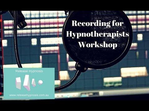 Recording for Hypnotherapists Workshop - March 2018 - Melbourne