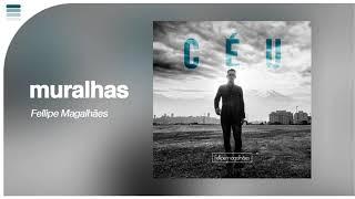 Fellipe Magalhães - Muralhas [ Áudio Original ]