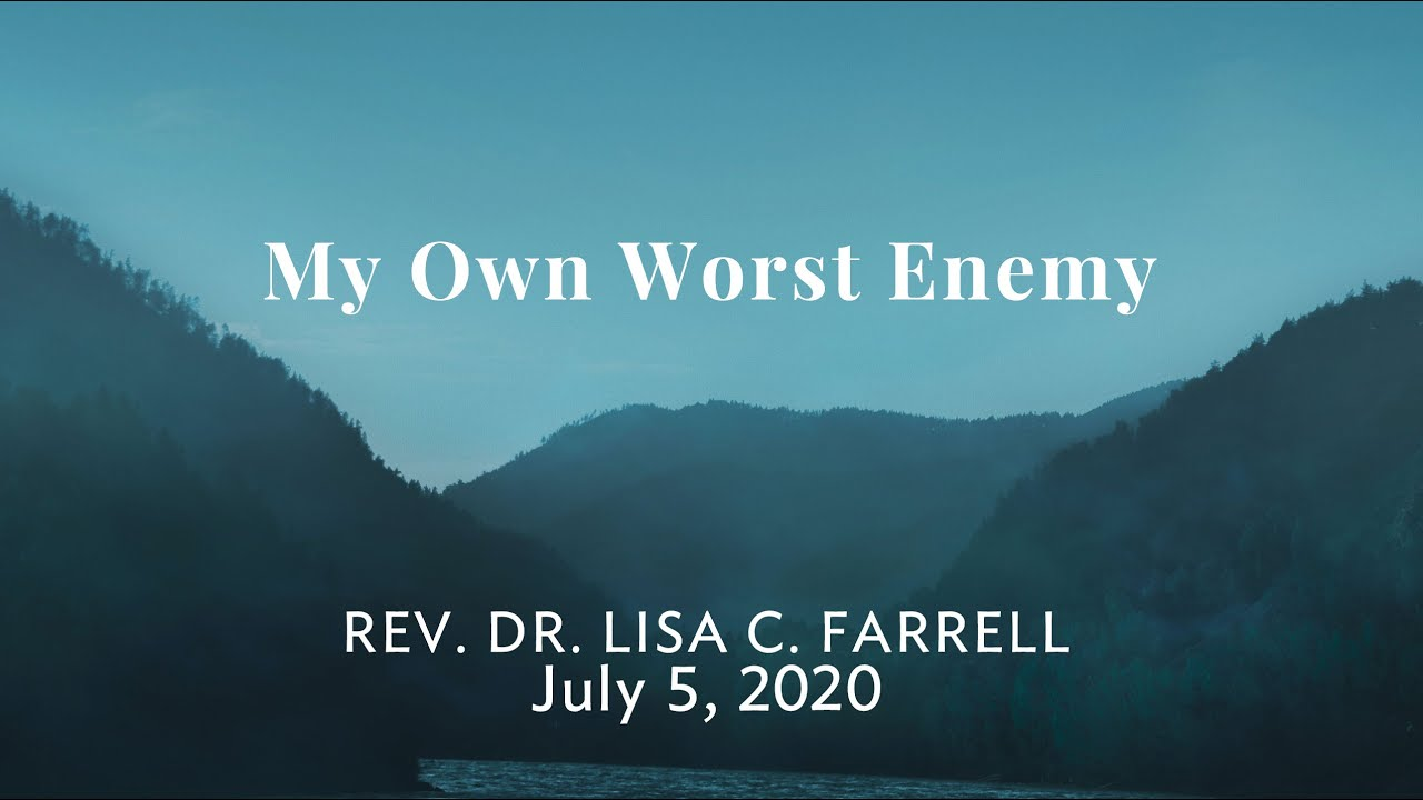 My Own Worst Enemy   July 5