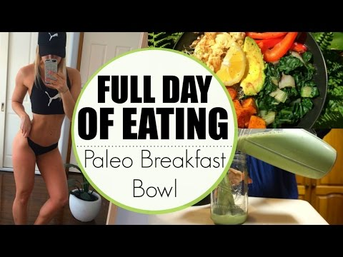 Full Day Of Eating | Healthy Paleo Breakfast Bowl