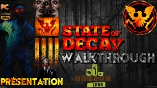 State Of Decay France PC - Présentation trailer - Bande Annonce - Walkthrough Stateofdecay.com [HD]