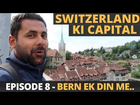 Exploring The Swiss Capital Bern In 1 Day - Switzerland in Rs. 75,000 - Episode 8