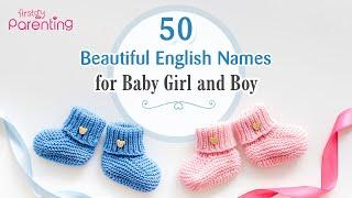 50 Modern & Cute English Baby Names for Girls & Boys