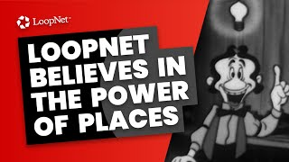 LoopNet believes in the power of places