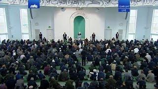 Freitagsansprache 22.03.2019: Der Verheißene Messias (as): Die Notwendigkeit des Imam