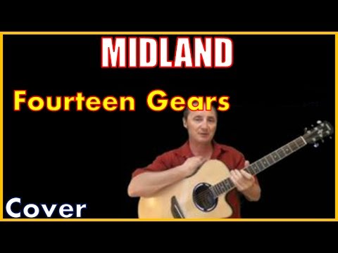 14 Gears Midland Lyrics Cover And Chords