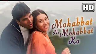 Phone ringtone __ Mohabbat ne mohabbat ko__ ringtone _ Akshay kumar __ karishma kapoor