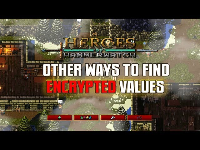 Heroes Of Hammerwatch: More Ways To Find ENCRYPTED VALUES
