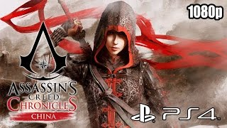 Assassin's Creed Chronicles: China - First 50 Minutes Gameplay (PS4) [1080p] TRUE-HD QUALITY