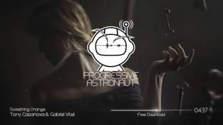 Tony Casanova & Gabriel Vitel - Something Change (Original Mix) // Free Download