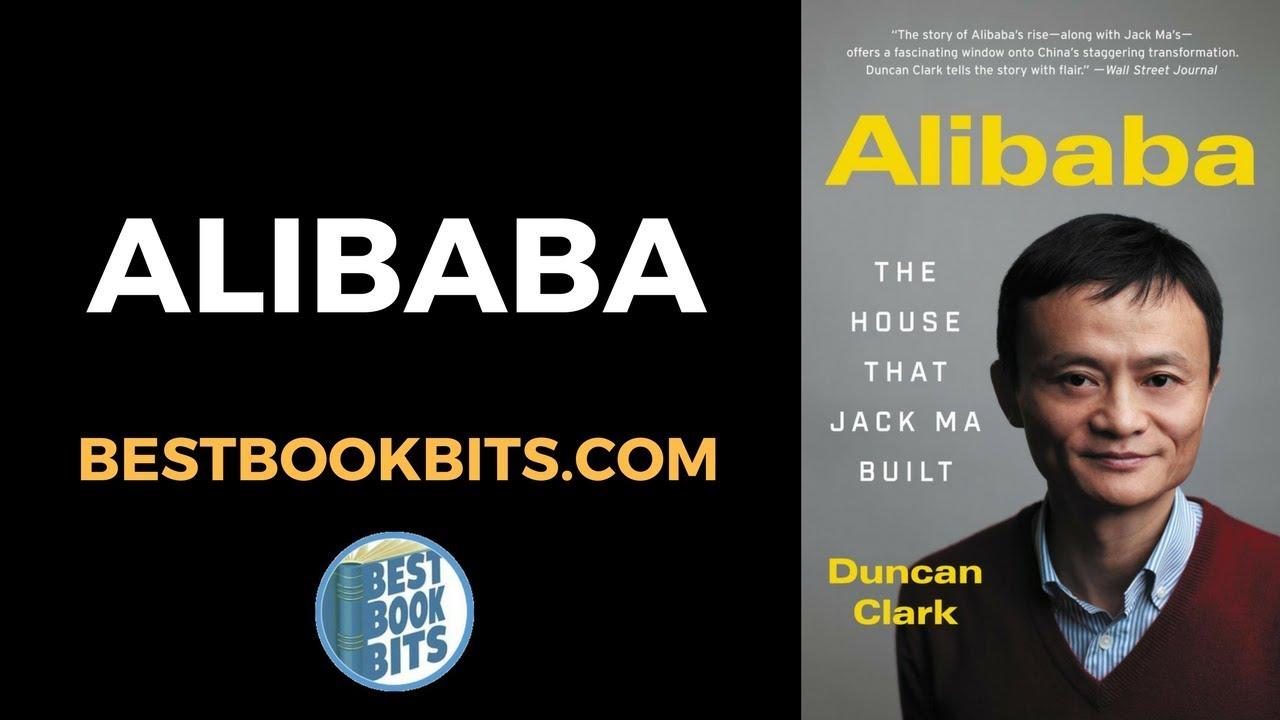 Alibaba Book Biography Jack Ma Duncan Clark Book Summary