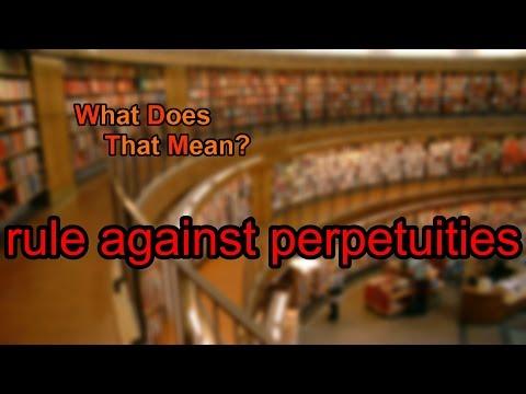 What does rule against perpetuities mean?